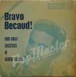 Bravo Becaud! Four Great Success Of Gilbert Becaud  7EG 8360