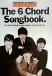 THE BEATLES BOOK 2 THE 6 CHORD SONGBOOK.