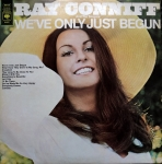 RAY CONNIFF AND THE SINGERS WE'VE ONLY JUST BEGUN CBS 64247