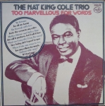 Nat King Cole Trio ‎– Too Marvellous For Words  MFP 50177 Mono