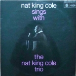 Nat King Cole Trio, The ‎– Nat King Cole Sings With The Nat King Cole Trio