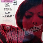 RAY CONNIFF HIS ORCHESTRA AND CHORUS  SAY IT WITH MUSIC SBPG 62046