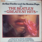 Arthur Fiedler And The  Boston Pops ‎– Play The Beatles' Greatest Hits  CDS 1143  Classical  Winyle