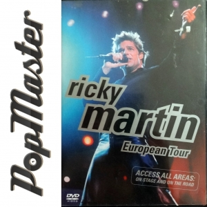 RICKY MARTIN EUROPEAN TOUR ACCESS ALL AREAS: ON STAGE AND ON THE ROAD