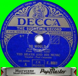 Ted Heath And His Music So Would I F.8661  78 rpm shellac