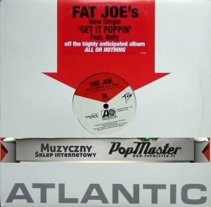 Fat Joe Get It Poppin'  (feat. Nelly) Promo copy PR 301707