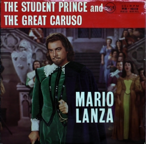 Mario Lanza ‎– The Student Prince And The Great Caruso Label: RCA Victor Red Seal ‎– RB-16113
