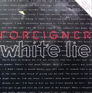 "Foreigner ‎– White Lie  Arista ‎– 74321233637  Vinyl, 7"", 45 RPM, Single, White"