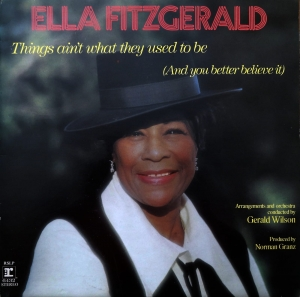 ELLA FITZGERALD  THINGS AIN'T WHAT THEY USED TO BE (AND YOU BETTER BELIVE IT) RSLP 6432