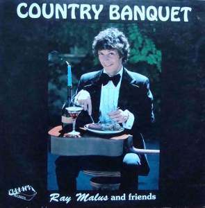 Ray Malus - Country Banquet  MR 1005 S