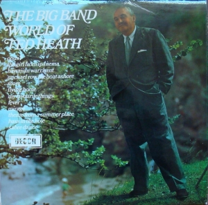 Ted Heath And His Music ‎– The Big Band World Of Ted Heath   SPA 54   1 W / 1 W  Stereo