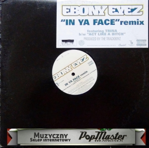 Ebony Eyez Featuring Trina In Ya Face remix  Y 0946 3 33757 1 0