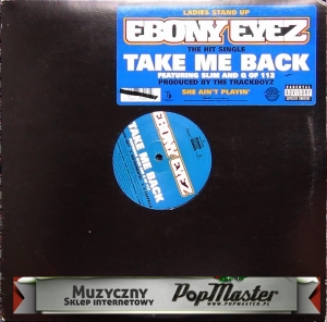 Ebony Eyez Featuring Slim And Q Of 112  Take Me Back  Y 0946 3 37906 1 2