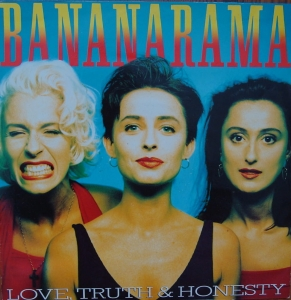 Bananarama ‎– Love, Truth & Honesty  NANX 17  Vinyl