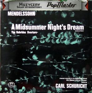 Mendelssohn A Midsummer Night's Dream The Herbies Overture Carl Schuricht Symphony Orchestra Of The Bavarian Radio Munich SMS 2214