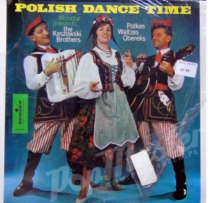 POLISH DANCE TIME MONITOR PRESENTS THE KASZOWSKI BROTHERS  POLKAS WALTZES OBEREKS STEREO MP 598
