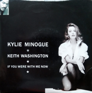 Kylie Minogue & Keith Washington ‎– If You Were With Me Now  PWL Records ‎– PWL 208