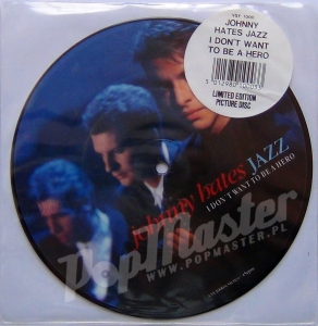 Johnny Hates Jazz I Don't Want Be A Hero Picture Disc Limited Edition VSV 1000