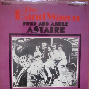 Fred Astare The Band Wagon   FRED AND ADELE ASTAIRE  INT 1037  Vinyl