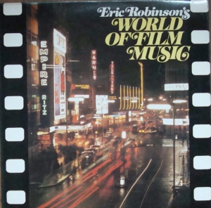 Eric Robinson  ‎– Eric Robinson's World Of Film Music    RDS 6691  Stereo