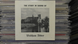 The Story In Sound Of Waltham Abbey AD-1060