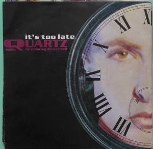 Quartz Introducing Dina Carroll ‎– It's Too Late  Mercury ‎– ITM 3