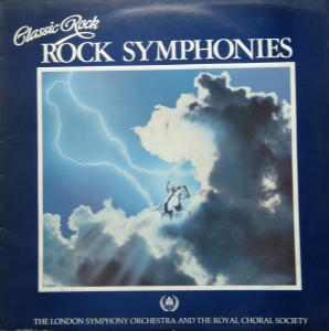 The London Symphony Orchestra And The Royal Choral Society And Roger Smith Chorale ‎– Classic Rock Rock Symphonies K-Tel ‎– ONE 1243
