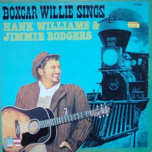 Boxcar Willie ‎– Boxcar Willie Sings Hank Williams & Jimmie Rodgers  BRA 1006 Stereo