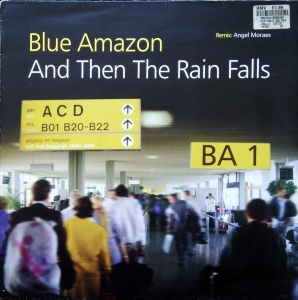 Blue Amazon ‎– And Then The Rain Falls Jackpot ‎– BAS301