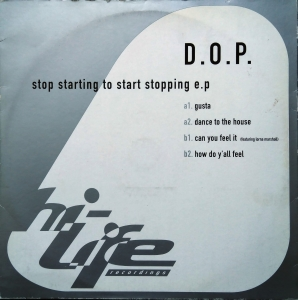 D.O.P. ‎– Stop Starting To Start Stopping EP Hi Life Recordings ‎– 577947-1