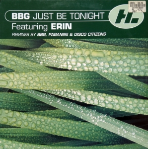 BBG Featuring Erin ‎– Just Be Tonight Hi Life Recordings ‎– 573 897-1