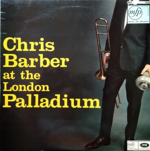 Chris Barber's Jazz Band ‎– Chris Barber At The London Palladium Music For Pleasure ‎– MFP 1039