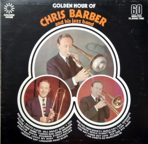 Chris Barber And His Jazz Band ‎– Golden Hour Of Chris Barber And His Jazz Band Golden Hour ‎– GH 580