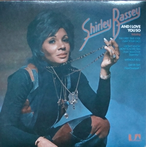 Shirley Bassey ‎– And I Love You So  UAS 29385  Stereo