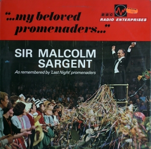 Sir Malcolm Sargent - My Beloved Promenaders  REC 22 M
