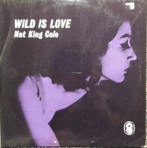 Nat King Cole ‎– Wild Is Love, World Sound  ‎– T 498 Vinyl, LP