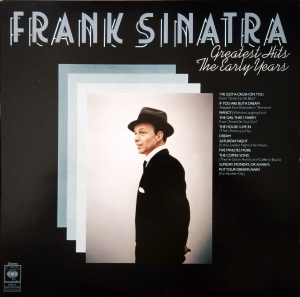 Frank Sinatra ‎– Greatest Hits - The Early Years CBS ‎– CBS 31677