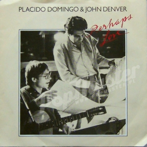 Placido Domingo & John  Denver Perhaps Love  CBS A1905