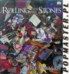 Rolling with the Stones By Bill Wyman  Hardcover – 21 Oct 2002