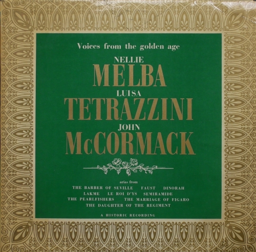 Nellie Melba, Luisa Tettrazini, John McCormack  ‎– Voices From The Golden Age  A•R•C Records ‎– FDY 2064