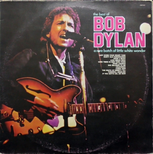 Bob Dylan – The Best Of Bob Dylan - A Rare Batch Of Little White Wonder Up – LPUP 5122