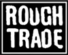 ROUGHT TRADE